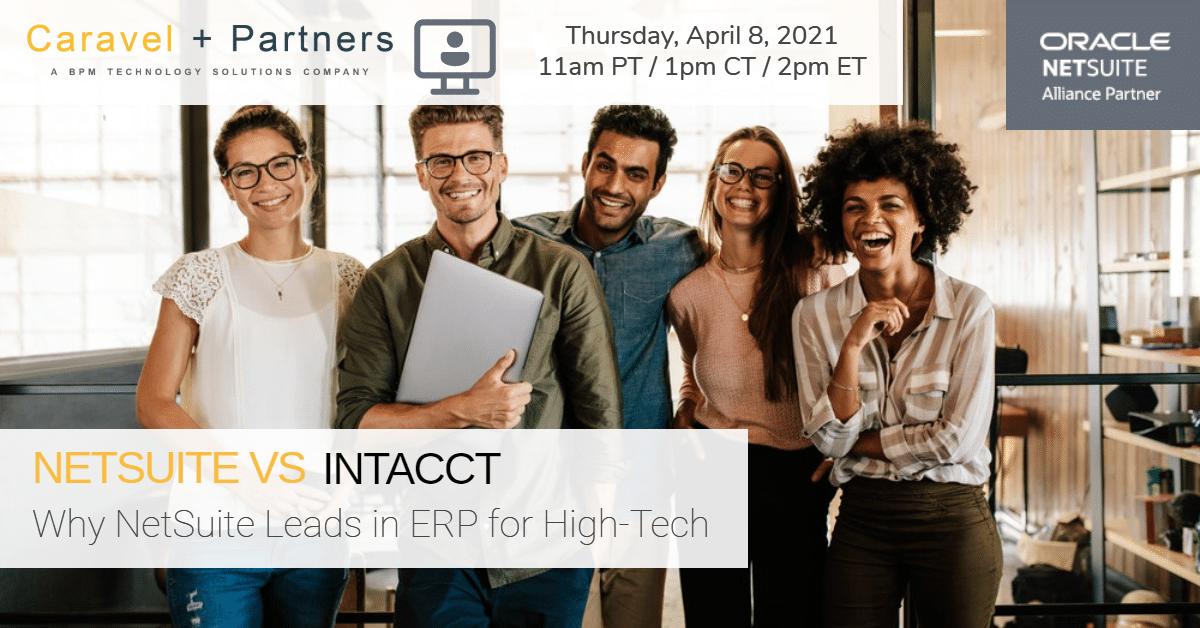 Webinar 4.8.21 | High-Tech: Why NetSuite Edges Out Intacct in High-Tech